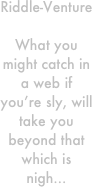 Riddle-Venture